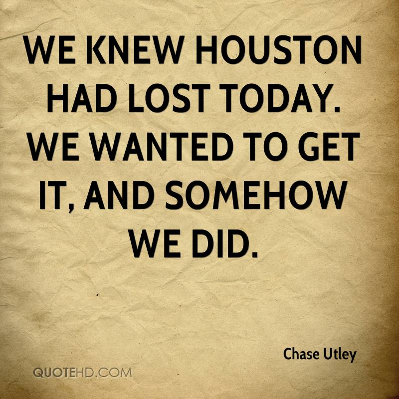 We knew Houston had lost today. We wanted to get it, and somehow we did.