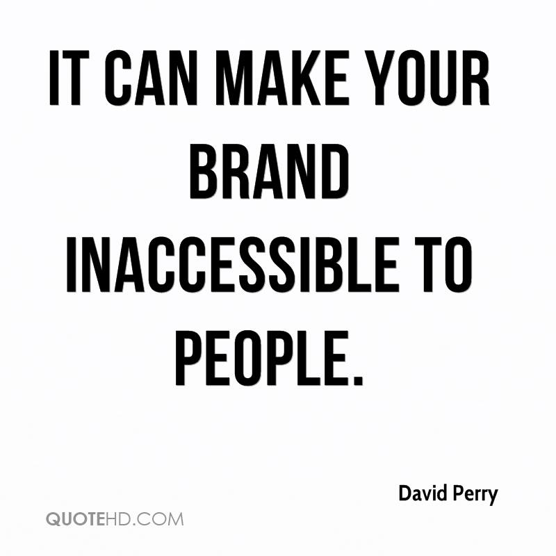 It can make your brand inaccessible to people.