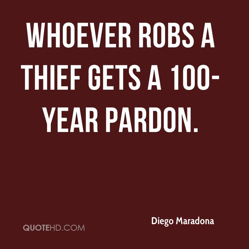 whoever robs a thief gets a 100-year pardon.