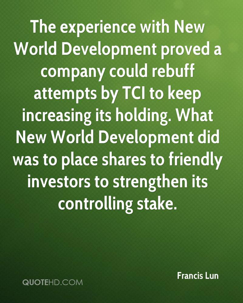 The experience with New World Development proved a company could rebuff attempts by TCI to keep increasing its holding. What New World Development did was to place shares to friendly investors to strengthen its controlling stake.