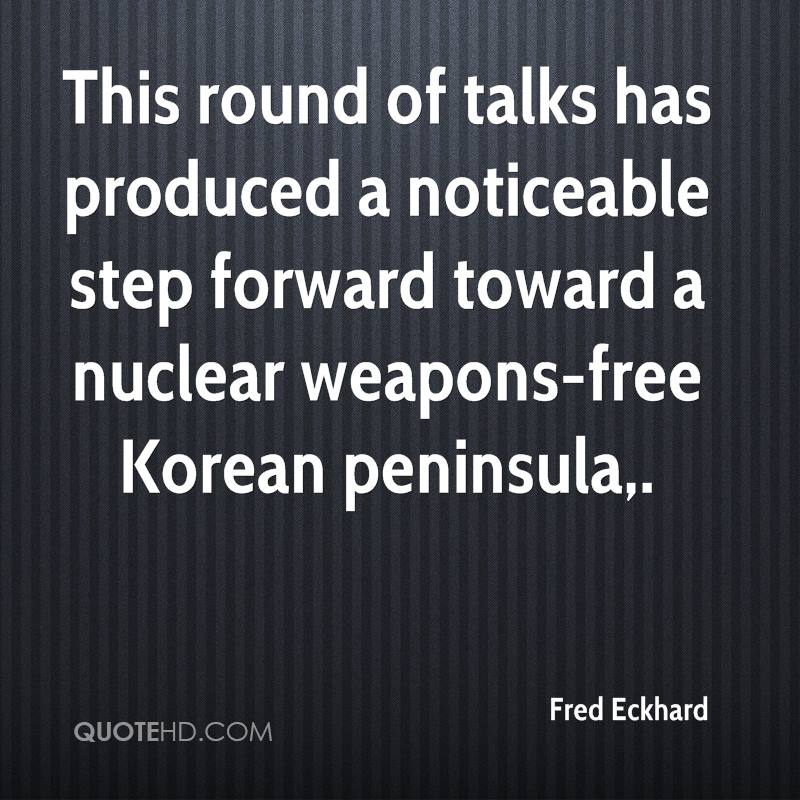 This round of talks has produced a noticeable step forward toward a nuclear weapons-free Korean peninsula.