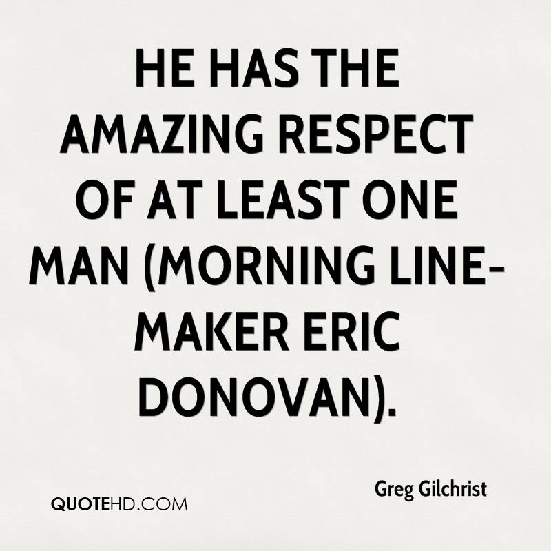 He has the amazing respect of at least one man (morning line-maker Eric Donovan).