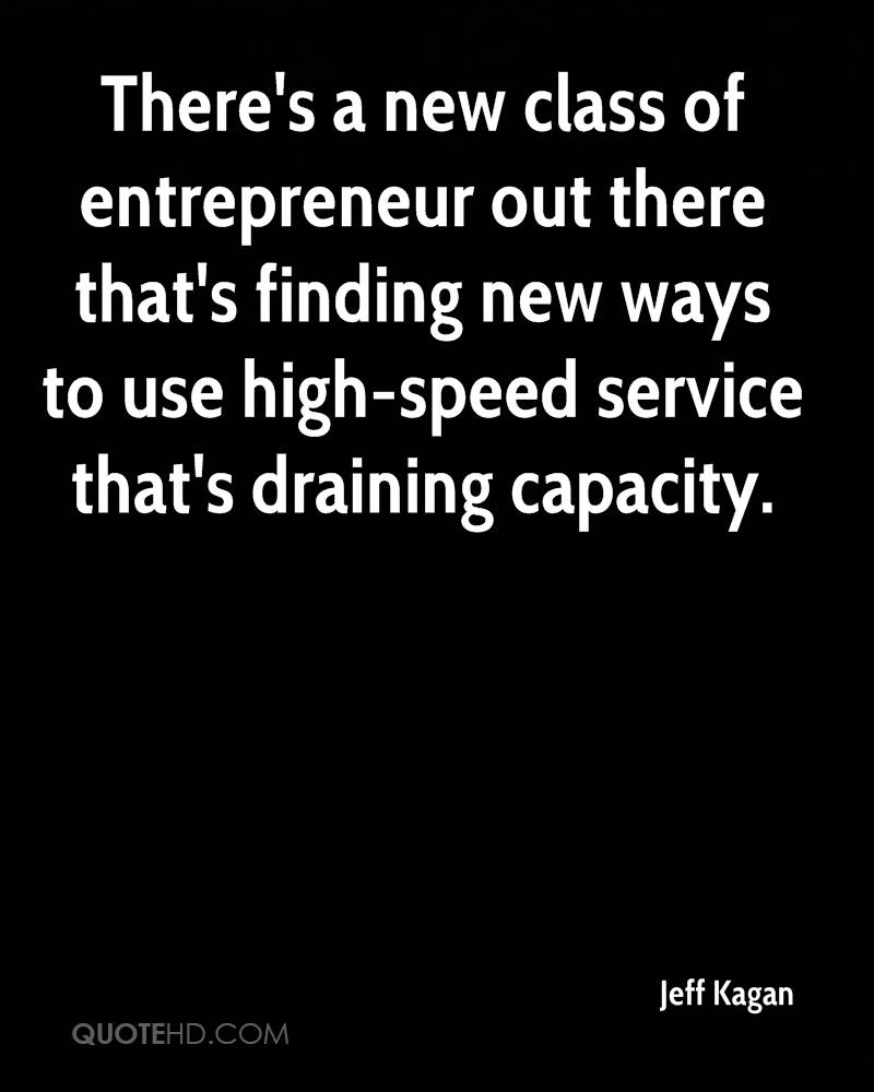 There's a new class of entrepreneur out there that's finding new ways to use high-speed service that's draining capacity.
