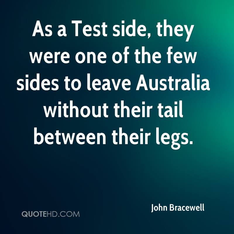 As a Test side, they were one of the few sides to leave Australia without their tail between their legs.
