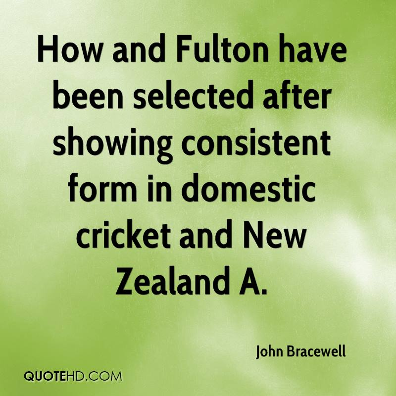 How and Fulton have been selected after showing consistent form in domestic cricket and New Zealand A.
