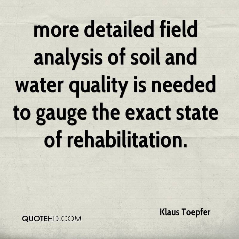more detailed field analysis of soil and water quality is needed to gauge the exact state of rehabilitation.