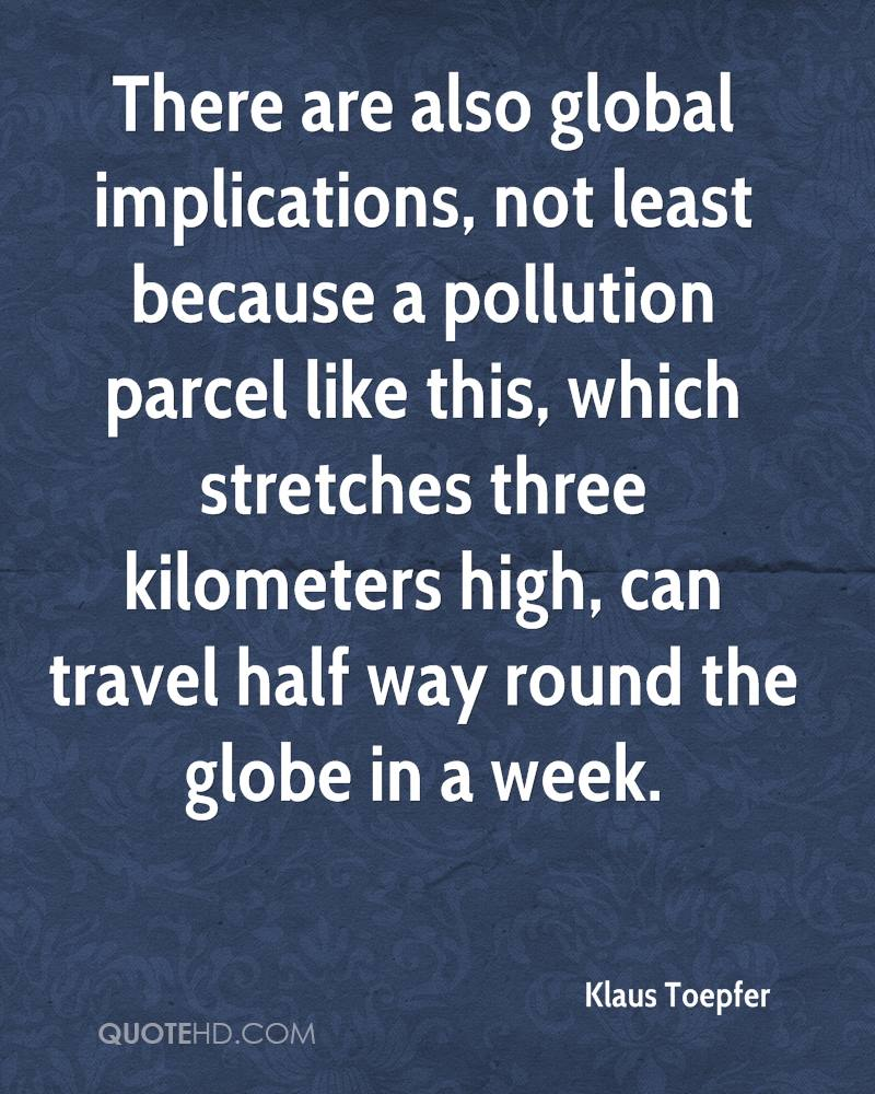 There are also global implications, not least because a pollution parcel like this, which stretches three kilometers high, can travel half way round the globe in a week.