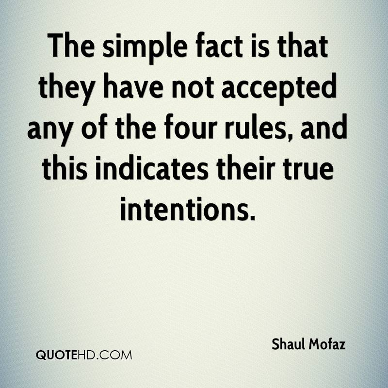 The simple fact is that they have not accepted any of the four rules, and this indicates their true intentions.