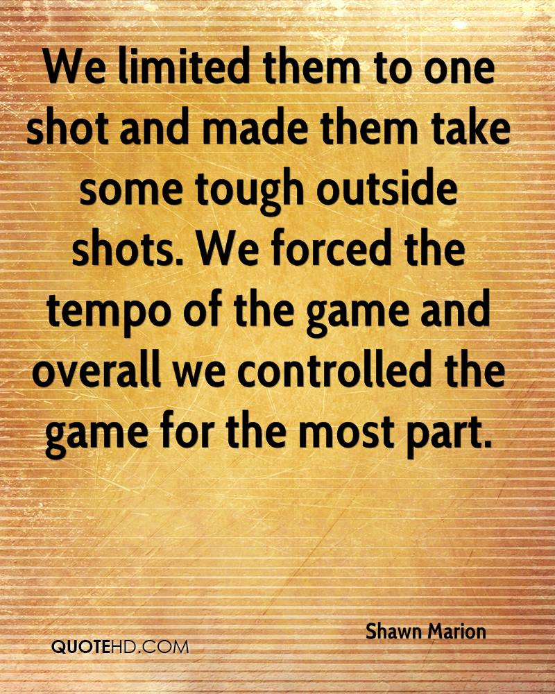 We limited them to one shot and made them take some tough outside shots. We forced the tempo of the game and overall we controlled the game for the most part.