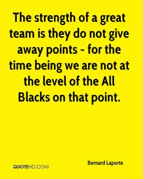 The strength of a great team is they do not give away points - for the time being we are not at the level of the All Blacks on that point.