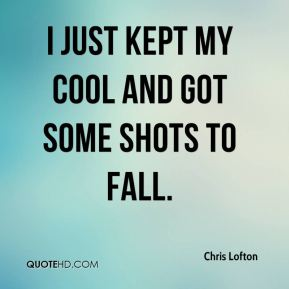 I just kept my cool and got some shots to fall.