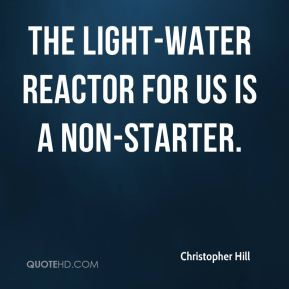 The light-water reactor for us is a non-starter.