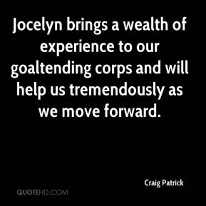 Jocelyn brings a wealth of experience to our goaltending corps and will help us tremendously as we move forward.