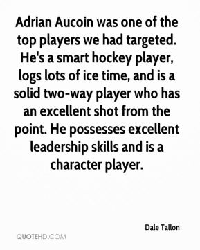 Adrian Aucoin was one of the top players we had targeted. He's a smart hockey player, logs lots of ice time, and is a solid two-way player who has an excellent shot from the point. He possesses excellent leadership skills and is a character player.