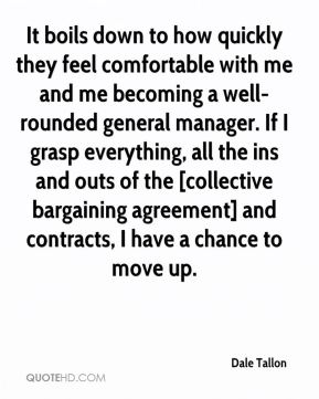 It boils down to how quickly they feel comfortable with me and me becoming a well-rounded general manager. If I grasp everything, all the ins and outs of the [collective bargaining agreement] and contracts, I have a chance to move up.