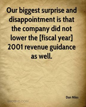Dan Niles - Our biggest surprise and disappointment is that the company did not lower the [fiscal year] 2001 revenue guidance as well.