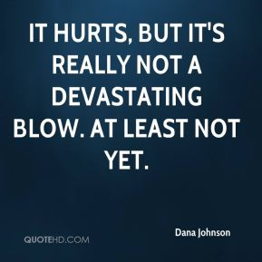 It hurts, but it's really not a devastating blow. At least not yet.