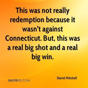 Darrel Mitchell - This was not really redemption because it wasn't against Connecticut. But, this was a real big shot and a real big win.