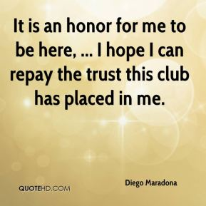 It is an honor for me to be here, ... I hope I can repay the trust this club has placed in me.