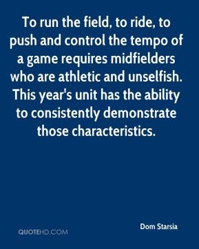 Dom Starsia - To run the field, to ride, to push and control the tempo of a game requires midfielders who are athletic and unselfish. This year's unit has the ability to consistently demonstrate those characteristics.