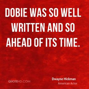 Dobie was so well written and so ahead of its time.