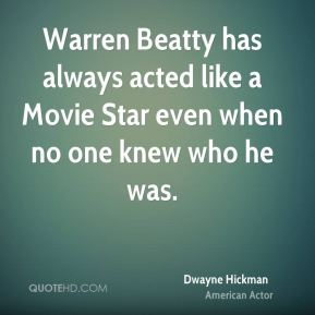 Warren Beatty has always acted like a Movie Star even when no one knew who he was.