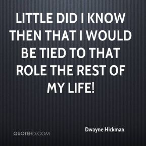 Little did I know then that I would be tied to that role the rest of my life!