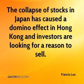 The collapse of stocks in Japan has caused a domino effect in Hong Kong and investors are looking for a reason to sell.