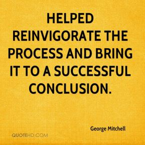 helped reinvigorate the process and bring it to a successful conclusion.