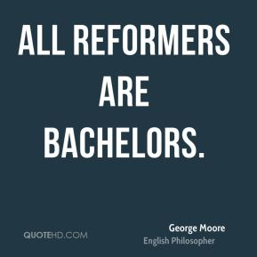 All reformers are bachelors.