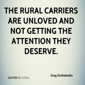 The rural carriers are unloved and not getting the attention they deserve.