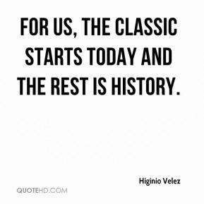 For us, the Classic starts today and the rest is history.