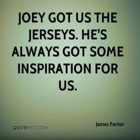 James Farrior - Joey got us the jerseys. He's always got some inspiration for us.