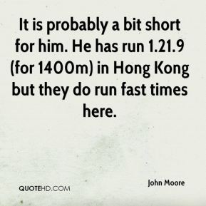 It is probably a bit short for him. He has run 1.21.9 (for 1400m) in Hong Kong but they do run fast times here.