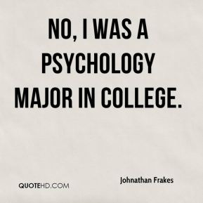 No, I was a psychology major in college.