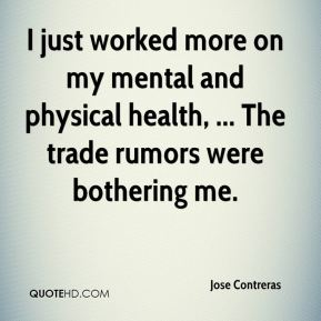 I just worked more on my mental and physical health, ... The trade rumors were bothering me.