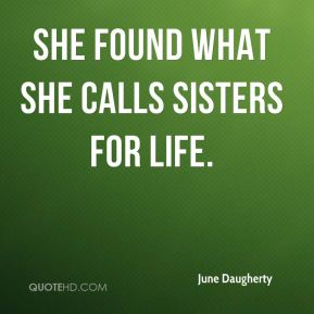 She found what she calls sisters for life.