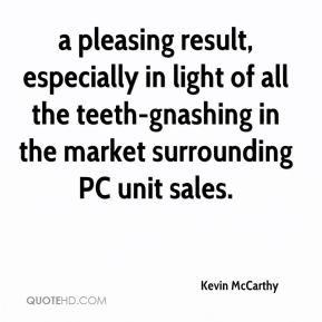 Kevin McCarthy  - a pleasing result, especially in light of all the teeth-gnashing in the market surrounding PC unit sales.