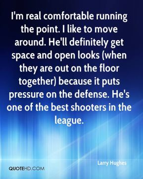 I'm real comfortable running the point. I like to move around. He'll definitely get space and open looks (when they are out on the floor together) because it puts pressure on the defense. He's one of the best shooters in the league.