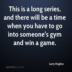 This is a long series, and there will be a time when you have to go into someone's gym and win a game.