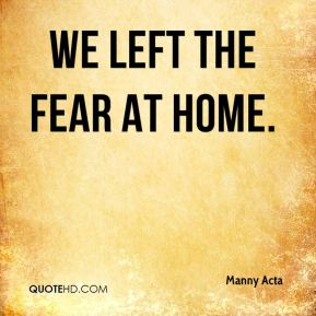 We left the fear at home.