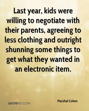 Last year, kids were willing to negotiate with their parents, agreeing to less clothing and outright shunning some things to get what they wanted in an electronic item.