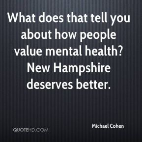 What does that tell you about how people value mental health? New Hampshire deserves better.