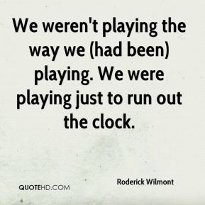 We weren't playing the way we (had been) playing. We were playing just to run out the clock.