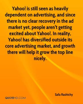 Yahoo! is still seen as heavily dependent on advertising, and since there is no clear recovery in the ad market yet, people aren't getting excited about Yahoo!. In reality, Yahoo! has diversified outside its core advertising market, and growth there will help it grow the top line nicely.