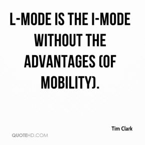 L-mode is the I-mode without the advantages (of mobility).