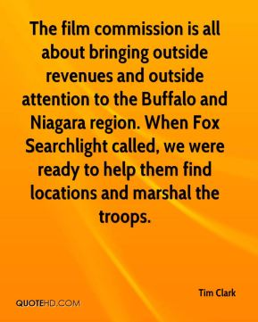 The film commission is all about bringing outside revenues and outside attention to the Buffalo and Niagara region. When Fox Searchlight called, we were ready to help them find locations and marshal the troops.
