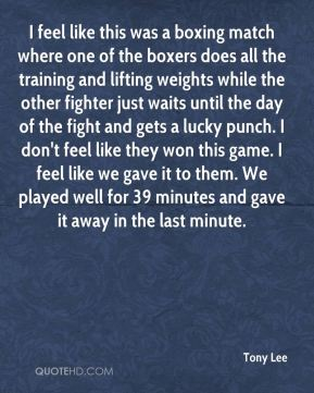 I feel like this was a boxing match where one of the boxers does all the training and lifting weights while the other fighter just waits until the day of the fight and gets a lucky punch. I don't feel like they won this game. I feel like we gave it to them. We played well for 39 minutes and gave it away in the last minute.