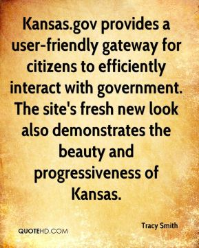 Tracy Smith  - Kansas.gov provides a user-friendly gateway for citizens to efficiently interact with government. The site's fresh new look also demonstrates the beauty and progressiveness of Kansas.