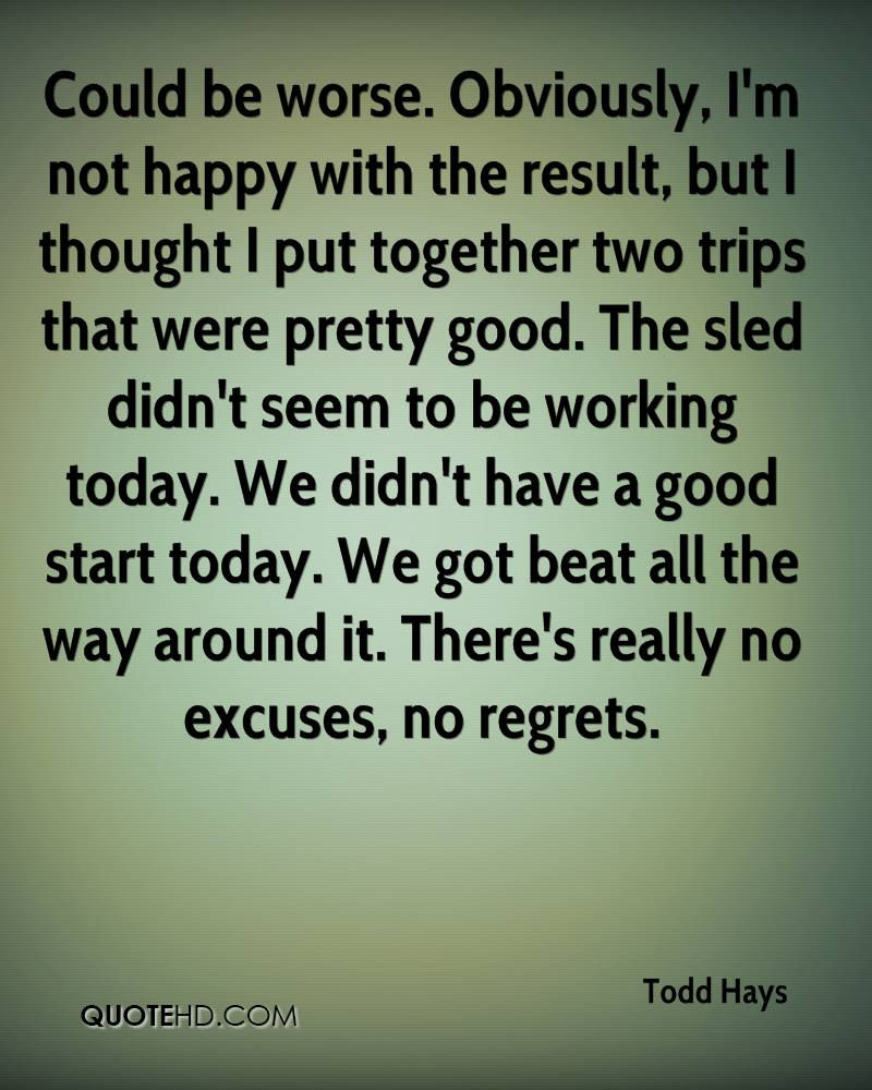 Could be worse. Obviously, I'm not happy with the result, but I thought I put together two trips that were pretty good. The sled didn't seem to be working today. We didn't have a good start today. We got beat all the way around it. There's really no excuses, no regrets.
